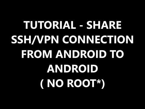 SSH/VPN HOTSPOT TETHERING ANDROID TO ANDROID (NO ROOT*)