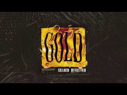 "Shaded - New Song ""Gold"""