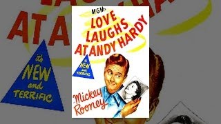 LOVE LAUGHS AT ANDY HARDY | Mickey Rooney | Full Length Comedy Movie | English | HD | 720p