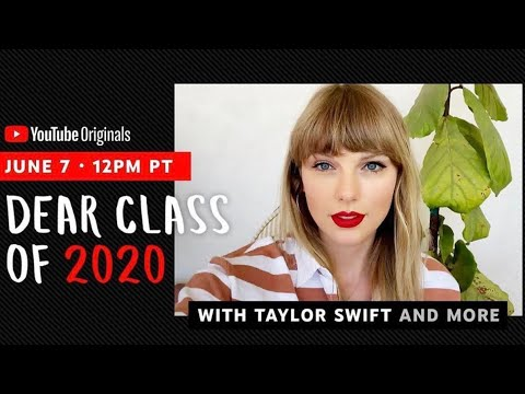 Taylor Swift | Dear Class Of 2020