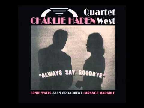 Charlie Haden Quartet West - Everything Happens To Me