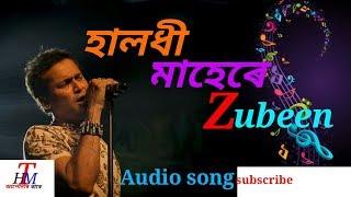 Halodhi Mahere   Biya name   হালধী মাহেৰে    বিয়া নাম    zubeen  new song