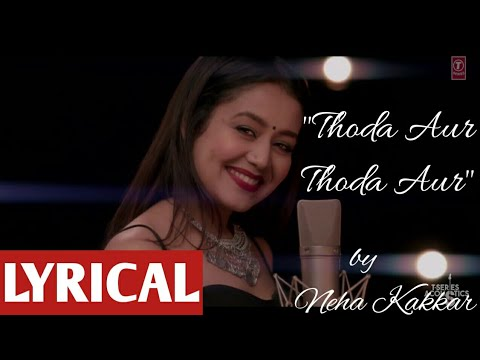 Thoda Aur Lyrics Song | Neha Kakkar| T-Series Song | Hindi Song