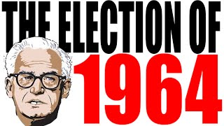 1964 Presidential Election for Dummies -- Johnson vs Goldwater