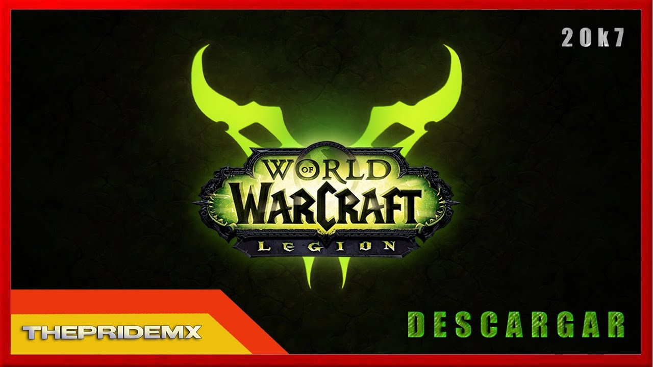 COMO DESCARGAR WORLD OF WARCRAFT LEGION GRATIS [Monster] [Firestorm]