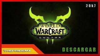 COMO DESCARGAR World Of Warcraft LEGION GRATIS  [Monster] [Firestorm]  2017