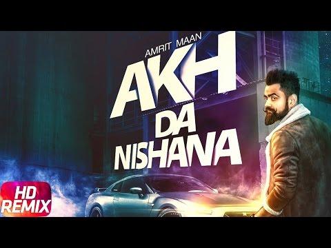 Akh Da Nishana Remix  Amrit Maan  Punjabi Remix Song Collection  Speed Records