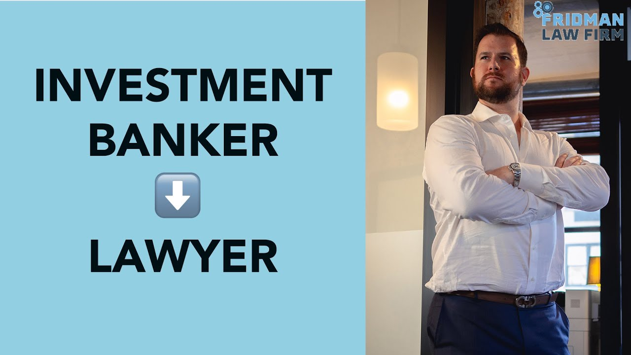 Investment Banker Turned Lawyer… Here's WHY!