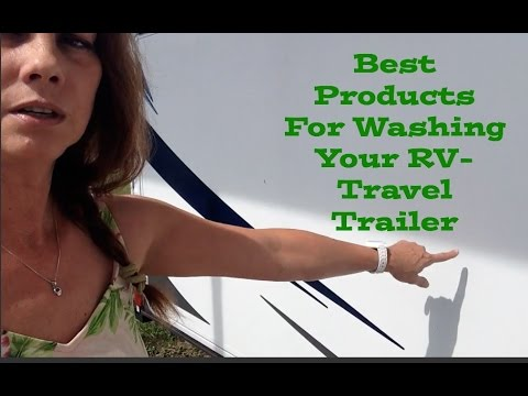 Best Products for RV ~ Washing A Travel Trailer & Using a Marine Product
