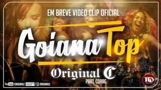 Original C Part. Corag - Goiana Top (Lançamento 2016)+DOWNLOAD