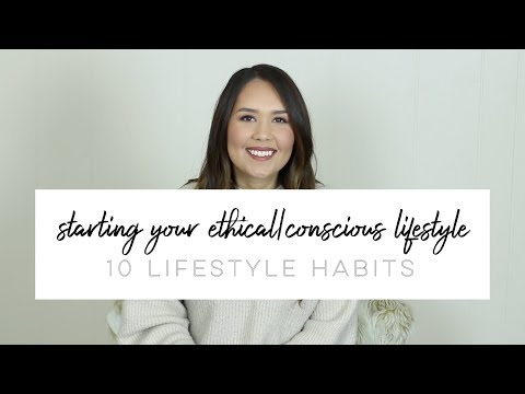 10 Lifestyle Habits for ethical/concious living | Tips that helped change my life