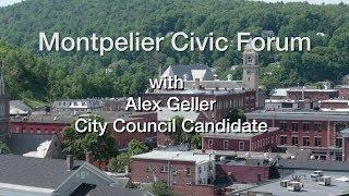 Montpelier Civic Forum: Alex Geller, City Council Candidate