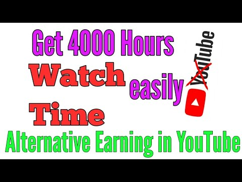Get 4000 hours watch time quickly in YouTube | Alternative Earning in YouTube