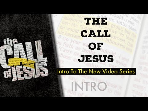 INTRO – THE CALL OF JESUS (Intro To The New Video Series In 26 Lessons)
