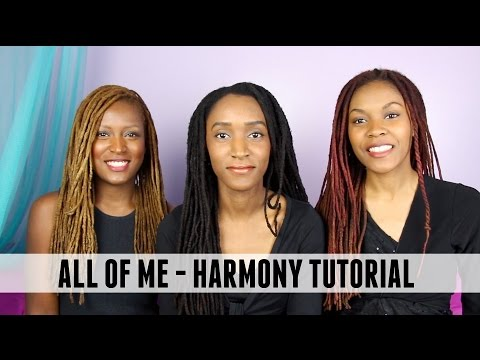 How-To Harmonize | All Of Me By John Legend | 3B4