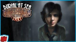 Bioshock Infinite: Burial At Sea Part 7 | PC Gameplay Walkthrough