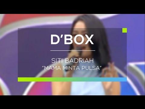Siti Badriah - Mama Minta Pulsa (D'Box)