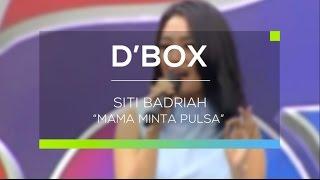 Gambar cover Siti Badriah - Mama Minta Pulsa (D'Box)
