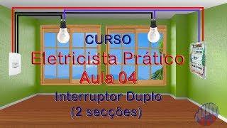 VÍDEO AULA 4 -  INTERRUPTOR DUPLO PARA DUAS LÂMPADAS - Curso Eletricista Prático