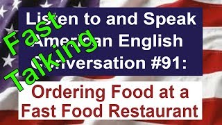 Learn to Talk Fast - Listen to and Speak American English Conversation #91