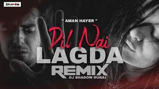 Download Dil Nai Lagda Remix | DJ Shadow Dubai | Aman Hayer | Reminisce | Bolly Rave
