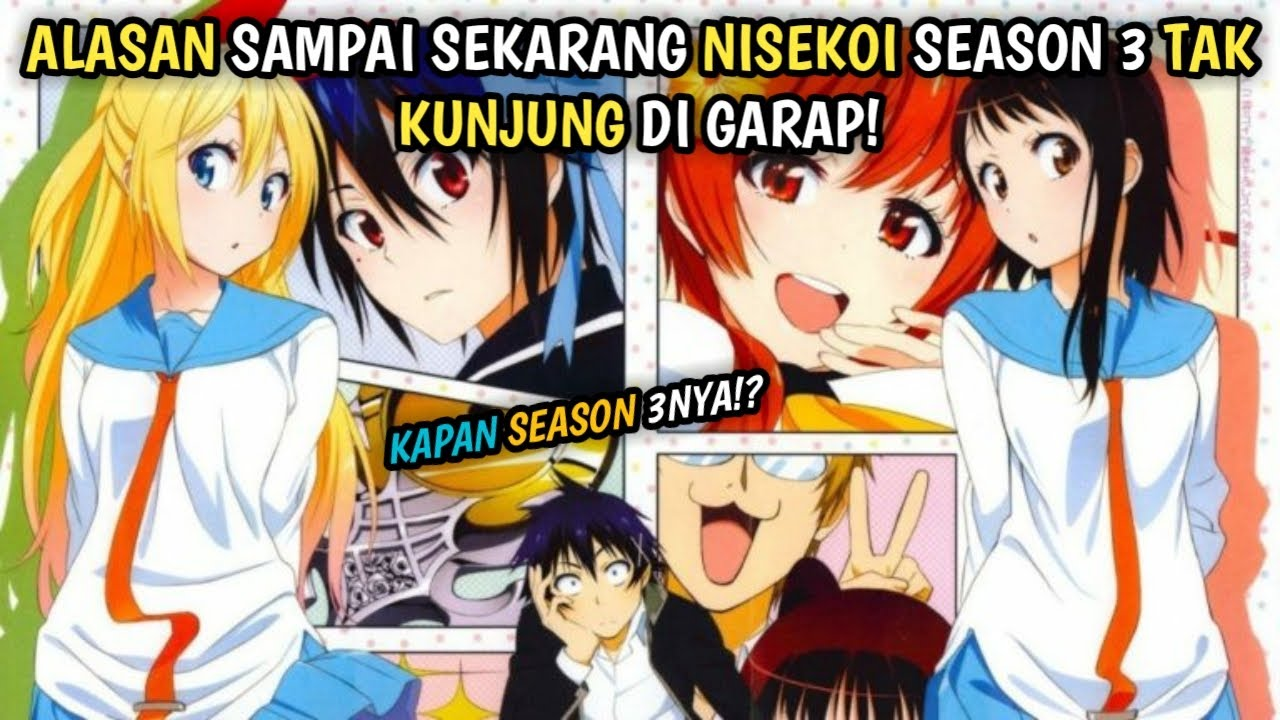 Alasan Nisekoi Season 3 Tak Kunjung Di Garap Youtube Do use our spoiler tags when mentioning content from the manga/anime. alasan nisekoi season 3 tak kunjung di