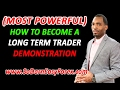 (MOST POWERFUL) How To Become A Long Term Trader Demonstration - So Darn Easy Forex