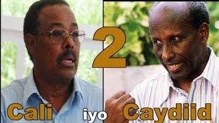"""Cali iyo Caydiid 2 """"Hawlgalkii Rajo soo Celinta"""""""