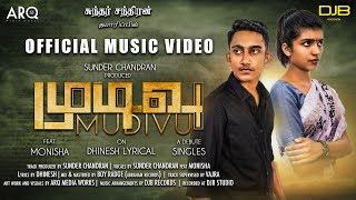 MUDIVU - Official Music Video   Sunder Chandran Feat Monisha
