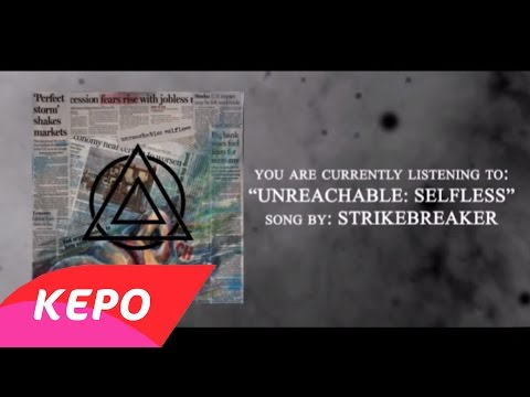Strikebreaker - Unreachable: Selfless (Audio)