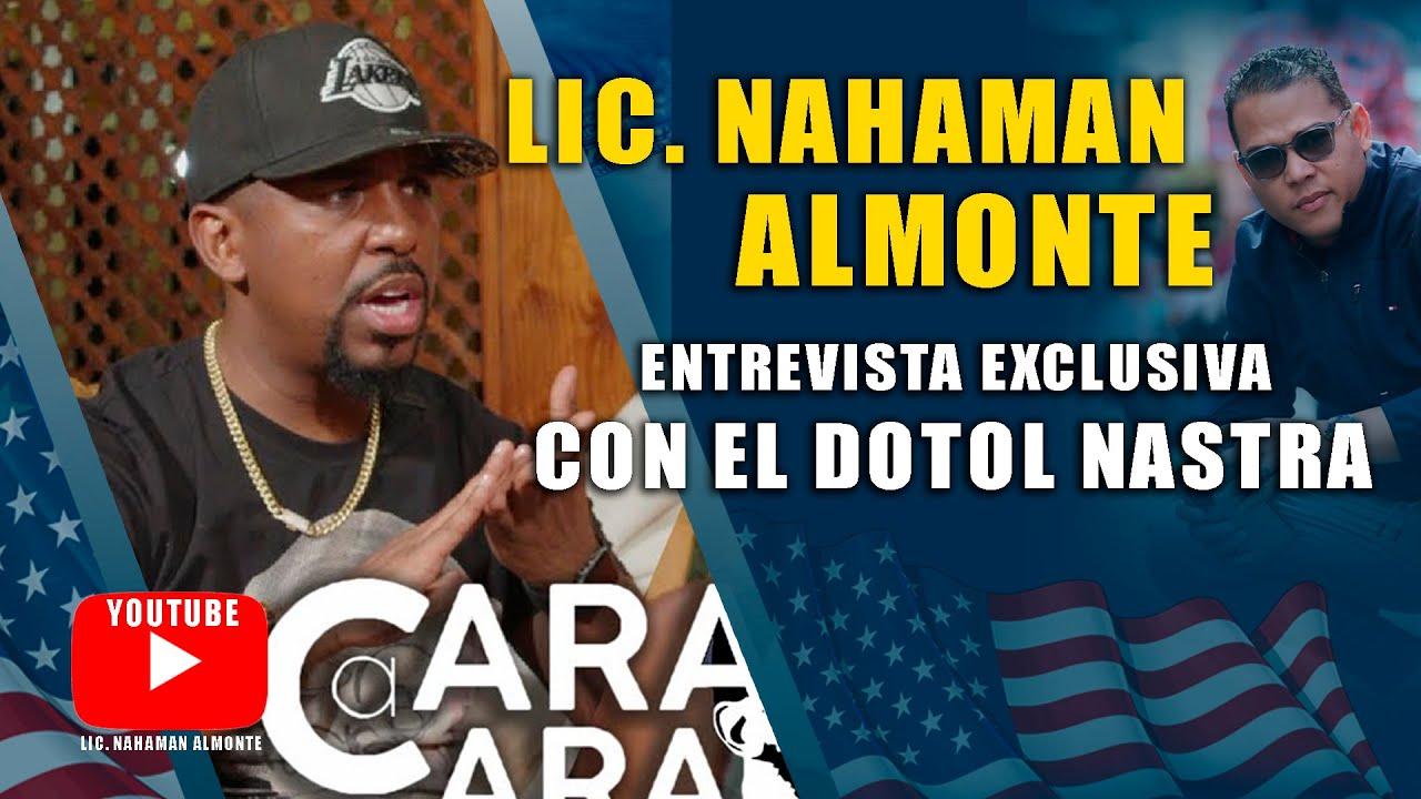 Lic. Nahaman Almonte en una Entrevista Exclusiva con el Dotol Nastra (Visa para Artista)
