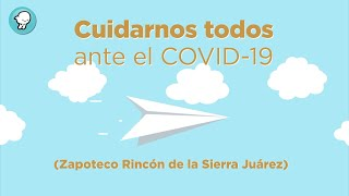 Conciencia Solidaria ante COVID19 (Zapoteco Rincon de la Sierra Juárez)