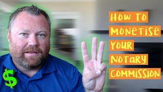 How to Monetize Your Notary Commission