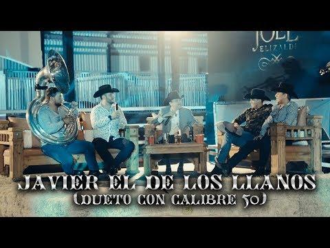 Joel Elizalde - Javier El De Los Llanos (En Vivo a dueto con Calibre 50)