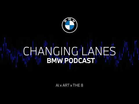 Download #052 AI x ART x THE 8 |BMW Podcast