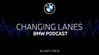 #052 AI x ART x THE 8  BMW Podcast