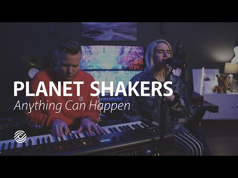 Anything Can Happen - Planetshakers