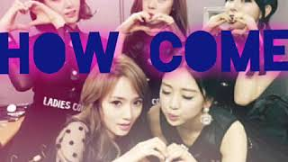 How Come - Ladies' Code (레이디스코드) [Audio]