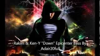 "Rakim y Ken-Y ""Down"" Epicenter Bass"