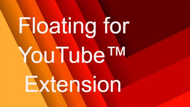 Floating For Youtube Extension Youtube