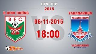 bbinh duong vs yadanarbon fc - btv cup 2015  full