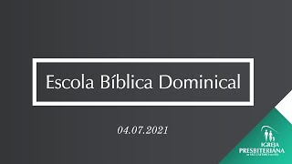 """Escola Dominical - 04.07.2021 - """"Não Jogue sua vida fora"""" - Aula 4"""