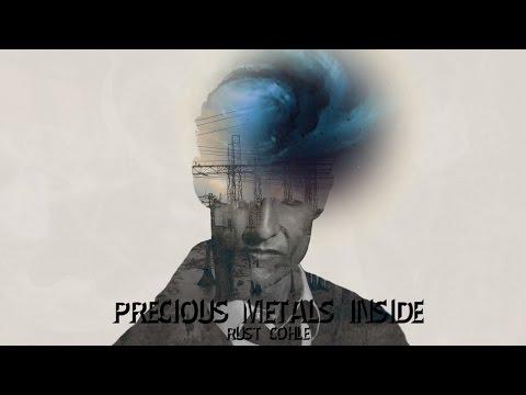 Rust Cohle | Precious Metals Inside