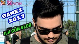 Gamex 2017 İlk Gün    Vlog