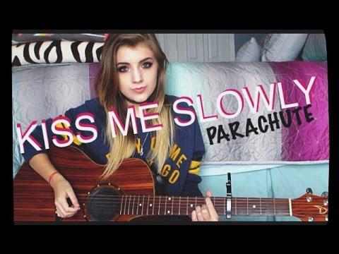 Kiss Me Slowly - Parachute (Acoustic Cover)