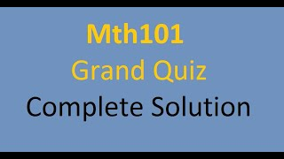 MTH101 Grand Quiz Complete Solution 2020 ll Mth101 Grand Quiz 30 MCQs ll VU Learning