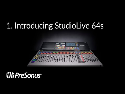 PreSonus—Introducing the StudioLive 64S