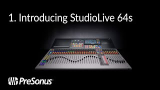 PreSonus—Introducing the StudioLive 64S