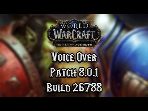 Battle for Azeroth Beta Voice Over Patch 8.0.1 26788