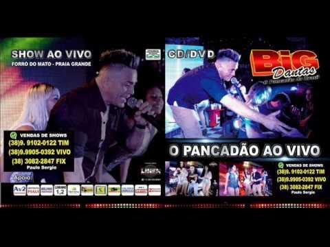 BIG DANTAS 2017 CD COMPLETO AOVIVO EM PRAIA GRANDE SP